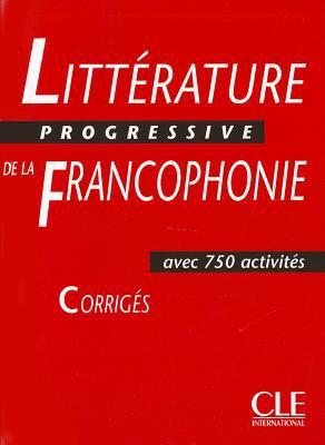 Litterature Progressive de la Francophonie: Avec 750 Activites 9782090353624