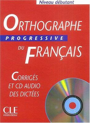 Orthographe Progressive Du Francais Key + Audio CDs (Beginner) 9782090338010