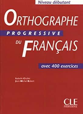 Orthographe Progressive Du Francais Textbook (Beginner) 9782090338003