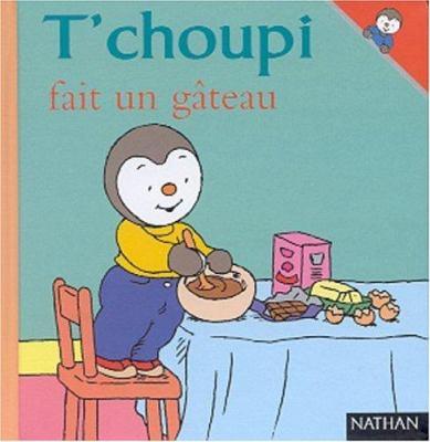 T'choupi Fait Un Gateau 9782092021620