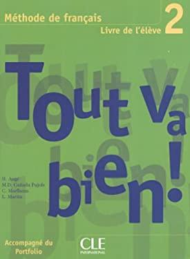 Tout Va Bien! Level 2 Textbook with Portfolio 9782090352948