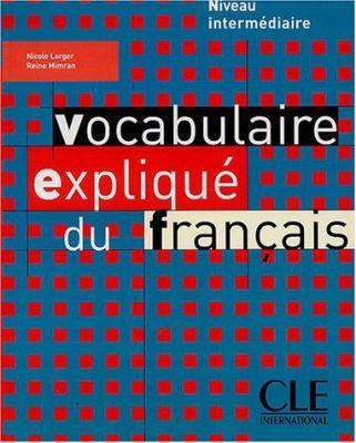 Vocabulaire Explique Du Francais Textbook (Intermediate/Advanced) 9782090337198