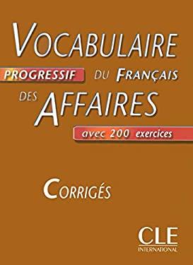 Vocabulaire Progressif Du Francais Des Affaires Key (Intermediate) 9782090338072