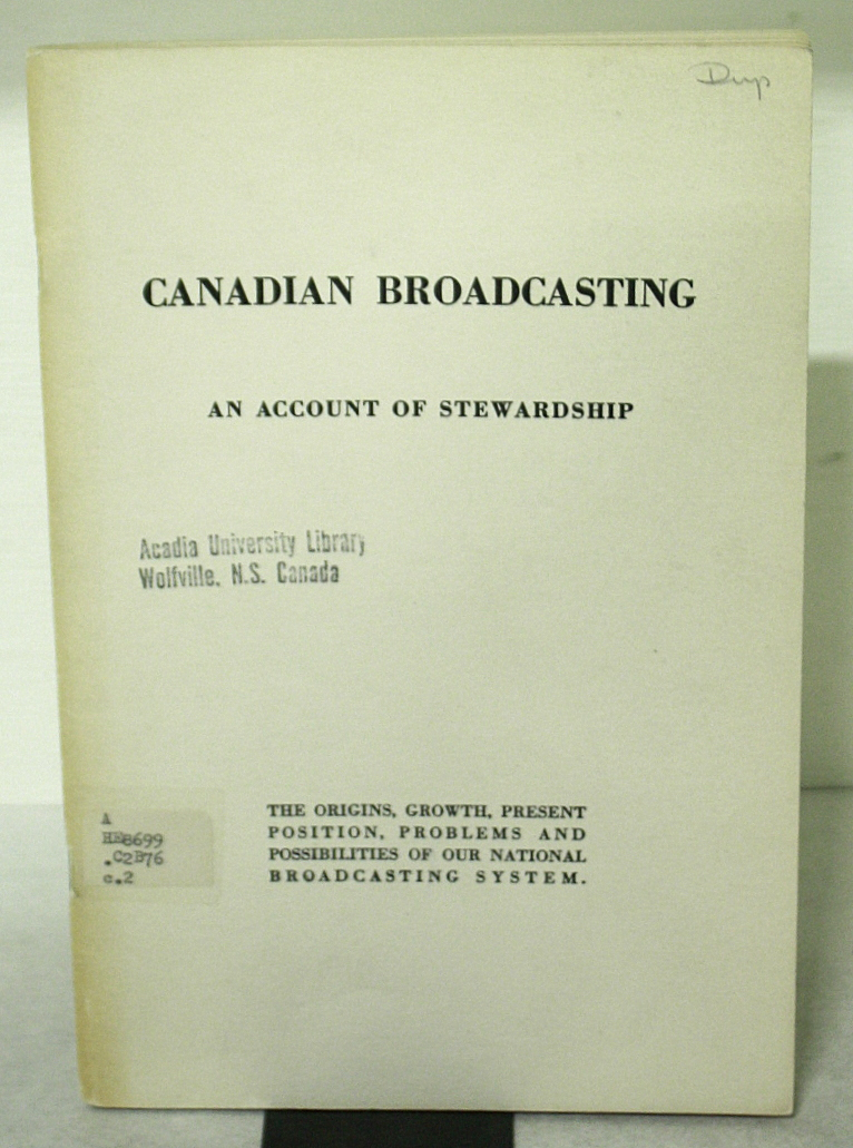 Canadian Broadcasting: An Account of Stewardship - A Statement by L. W. Brockington, K. C., Chairman of the Board of Governors of the Canadian Broadca BWB21538180