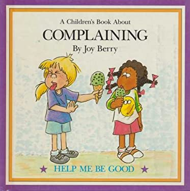Children's Book About COMPLAINING help me be good