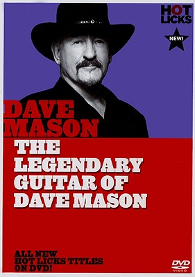 Dave Mason Hot Licks: The Legendary Guitar of Dave Mason
