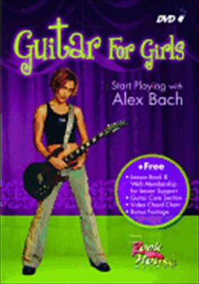 Guitar for Girls: Start Playing with Alex Bach
