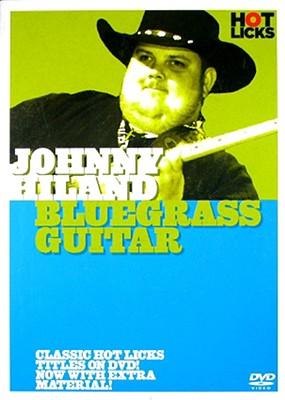 Johnny Hiland Hot Licks: Bluegrass Guitar