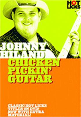 Johnny Hiland Hot Licks: Chicken Pickin' Guitar