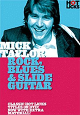 Mick Taylor Hot Licks: Rock, Blues & Slide Guitar