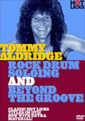 Tommy Aldridge Hot Licks: Rock Drum Soloing & Beyond the Goove