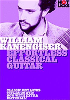 William Kanengiser Hot Licks: Effortless Classical Guitar