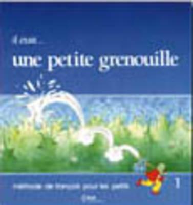 Il Etait Une Petite Grenouille Textbook (Level 1) 9782190335001