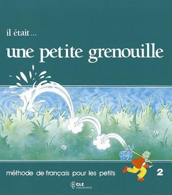 Il Etait Une Petite Grenouille Textbook (Level 2) 9782190335155