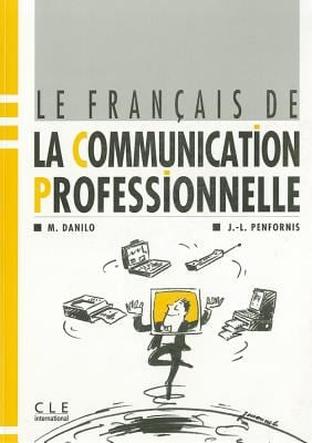 Le Francais de La Communication Professionelle Textbook 9782190335841