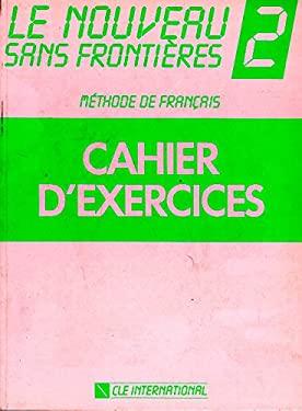 Le Nouveau Sans Frontieres 2 Cahier D'Exercices: Methode de Francais 9782190334622