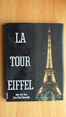 La Tour Eiffel: Un siecle d'audace et de genie (French Edition)