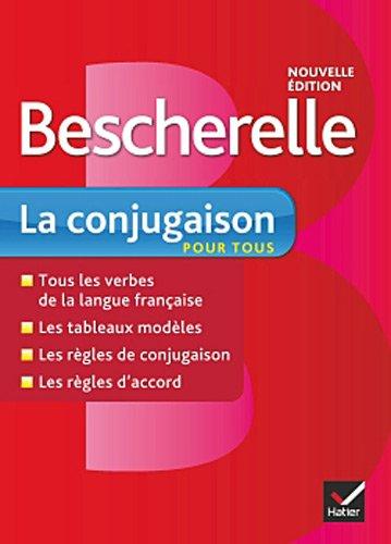 Bescherelle: Bescherelle - LA Conjugaison Pour Tous 9782218951985