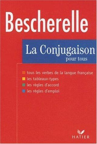 Bescherelle La Conjugaison: Pour Tous 9782218717161