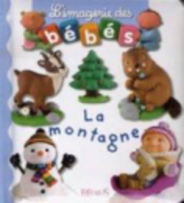 Imagerie Des Bebes La Montagne 9782215087045