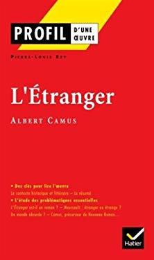 L' Etranger: Profil d'Une Oeuvre 9782218740725
