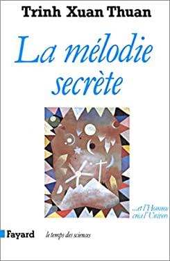 La Melodie Secrete: Et L'Homme Crea L'Univers
