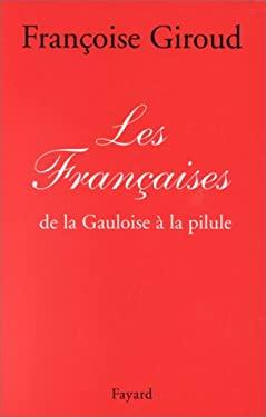 Les Francaises: de La Gauloise a la Pilule 9782213602295