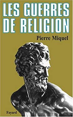 Les guerres de religion (French Edition)