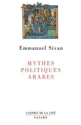 Mythes Politiques Arabes 9782213593272