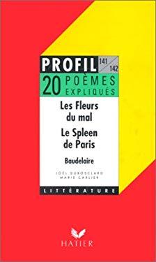 Profil d'Une Oeuvre: Baudelaire: 20 Poemes Expliques De Baudelaire (French Edition)