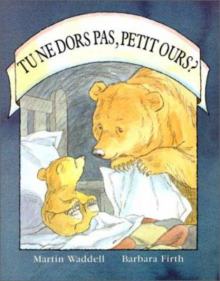 Tu Ne Dors Pas, Petit Ours? = Can't You Sleep, Little Bear? 9782211079020