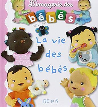Vie Des Bebes 9782215080473