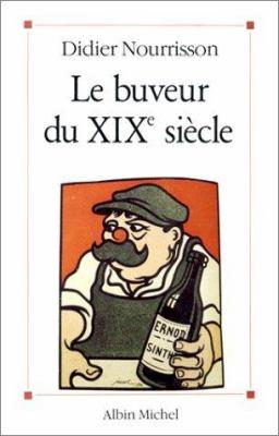 Buveur Du Xixe Siecle (Le) 9782226049124