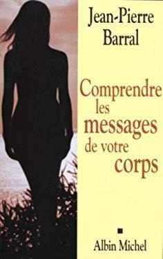 Comprendre Les Messages de Votre Corps 9782226168665