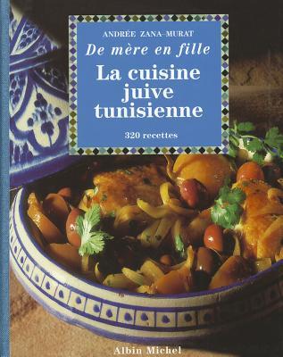 Cuisine Juive Tunisienne (La) 9782226105233