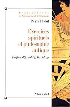 Exercices Spirituels Et Philosophie Antique 9782226134851