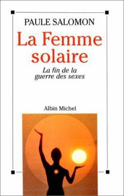 Femme Solaire (La) 9782226055811
