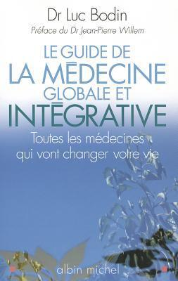 Guide de La Medecine Globale Et Integrative (Le) 9782226187697