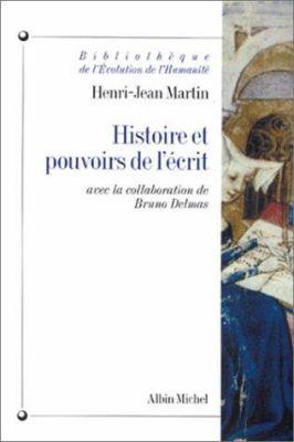 Histoire Et Pouvoirs de L'Ecrit 9782226084729
