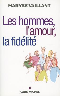 Hommes, L'Amour, La Fidelite (Les) 9782226193148