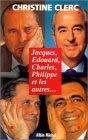 Jacques, Edouard, Charles, Philippe Et Les Autres
