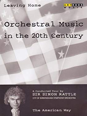 Leaving Home: Orchestral Music in the 20th Century, Vol. 5 - The American Way