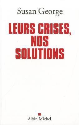 Leurs Crises, Nos Solutions 9782226206169