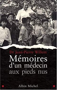 Memoires D'Un Medecin Aux Pieds Nus