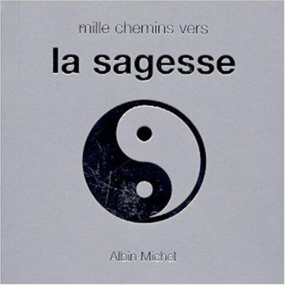 Mille Chemins Vers La Sagesse 9782226119834