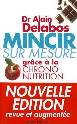 Mincir Sur Mesure Grace a la Chrono-Nutrition 9782226157225