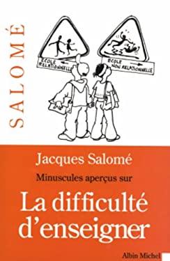 Minuscules Apercus Sur La Difficulte D'Enseigner 9782226153371