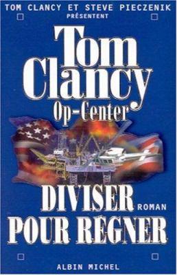 Op-Center 7. Diviser Pour Regner 9782226133700