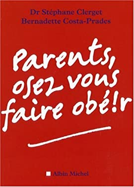 Parents, Osez Vous Faire Obe!r 9782226180537