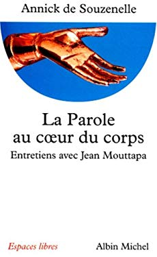 Parole Au Co Eur Du Corps (La) 9782226093721